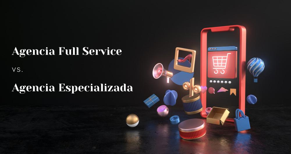 Agencia full service vs agencia especializada con un móvil 3D y elementos e-commerce